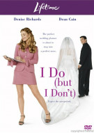 I Do (But I Don't) Movie