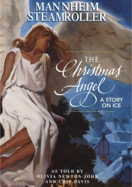 Mannheim Steamroller: The Christmas Angel - A Story On Ice Movie