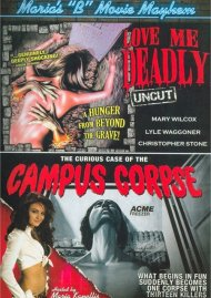 Marias B-Movie Mayhem: Love Me Deadly / Curious Case Of The Campus Corpse Movie