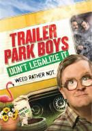 Trailer Park Boys: Dont Legalize It Movie