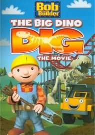 Bob The Builder: The Big Dino Dig The Movie Movie