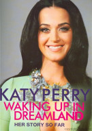 Katy Perry: Waking Up In Dreamland Movie