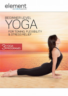 Element: Beginner Level Yoga For Toning, Flexibility & Stress Relief Movie