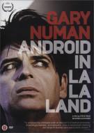 Gary Numan: Android in La La Land Movie