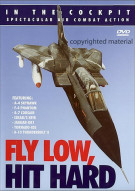 In The Cockpit: Fly Low, Hit Hard Movie
