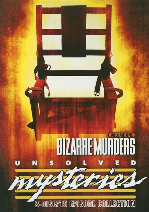 Unsolved Mysteries: Bizarre Murders - Volume 1 Movie