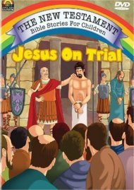 New Testament Bible Stories For Children, The: Jesus On Trial Movie