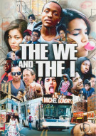 We And The I, The Movie
