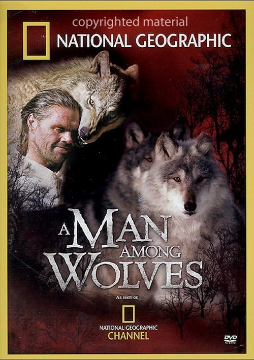 National Geographic: A Man Among Wolves Movie