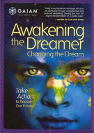 Awakening the Dreamer, Changing The Dream Movie