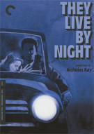 They Live By Night: The Criterion Collection Movie