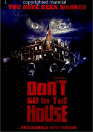 Dont Go In The House Movie