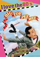 Big Top Pee-Wee (I Love The 80s) Movie