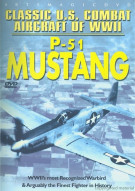 Classic U.S. Combat Aircraft Of WWII: P-51 Mustang Movie