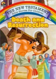 New Testament Bible Stories For Children, The: Death And Resurrection Movie