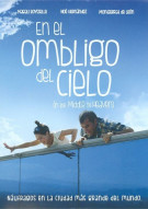 En El Ombligo Del Cielo (In The Middle Of Heaven) Movie