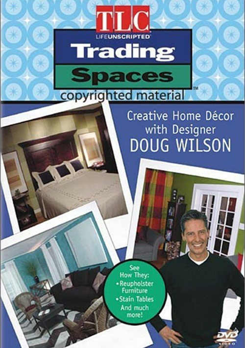 Trading Spaces Creating Home Decor With Designer Doug