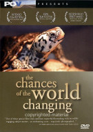 Chances Of The World Changing, The Movie