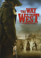 Way Of The West, The Movie