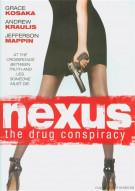 Nexus: The Drug Conspiracy Movie