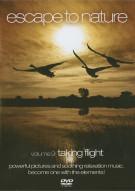 Escape To Nature: Volume 9 - Taking Flight Movie