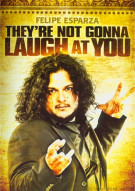 Felipe Esparza: Theyre Not Going To Laugh At You Movie