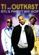 ATLs Finest Hip Hop: T.I. & Outkast Movie