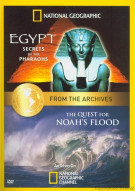 National Geographic: Egypt - Secrets Of The Pharaohs / The Quest For Noahs Flood (Double Feature) Movie