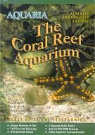 Aquaria: The Coral Reef Aquarium Movie