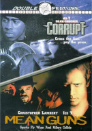 Corrupt/ Mean Guns (Double Feature) Movie