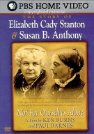 Not For Ourselves Alone: The Story of Elizabeth Cady & Susan B. Anthony Movie