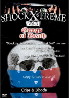 Shock X-Treme: Volume 3 - Gangs Of Death Movie
