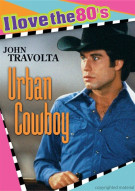 Urban Cowboy (I Love The 80s) Movie