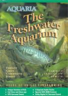 Aquaria: The Freshwater Aquarium Movie
