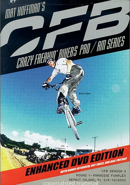 Mat Hoffmans CFB: Crazy Freakin Bikers Pro/AM Series Movie