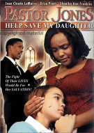 Pastor Jones Help Save My Daughter Movie
