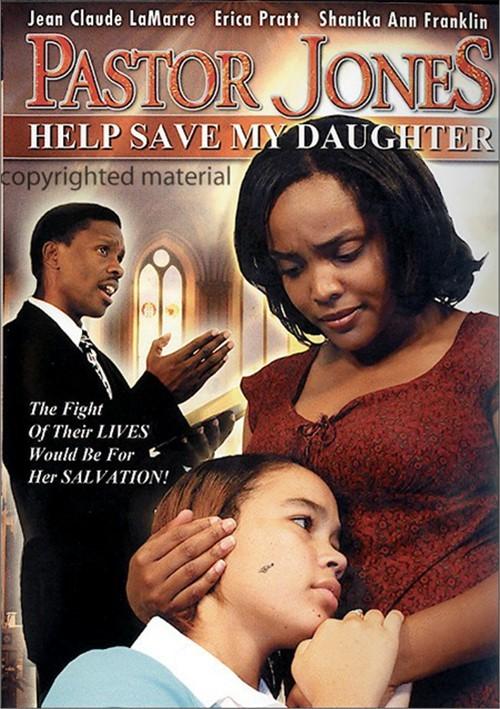 Pastor Jones Help Save My Daughter Movie
