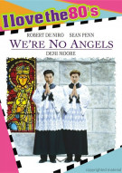 Were No Angels (I Love The 80s) Movie