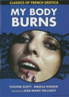 Classics Of French Erotica: My Body Burns Movie