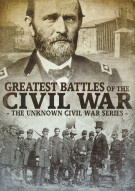 Greatest Battles Of The Civil War: The Unknown Civil War Series Movie