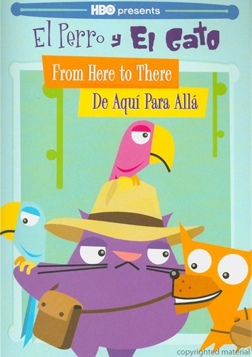 El Perro Y El Gato: From Here To There - De Aquí Para Allá Movie