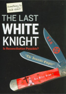 Last White Knight, The Movie
