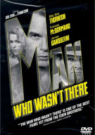 Man Who Wasnt There, The Movie