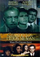 Cuando Los Hijos Se Van (When Our Children Leave) Movie