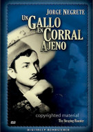 Un Gallo En Corral Ajeno (The Straying Rooster) Movie