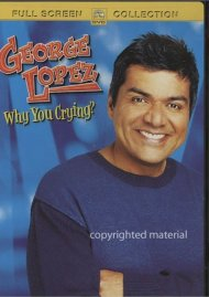 George Lopez: Why You Crying? Movie