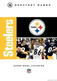 NFL Greatest Games Series: Pittsburgh Steelers Super Bowls Movie