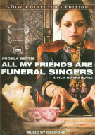 All My Friends Are Funeral Singers: Collectors Edition Movie