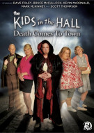 Kids In The Hall, The: Death Comes To Town Movie