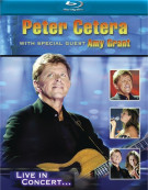Peter Cetera With Special Guest Amy Grant: Live In Concert . . . Blu-ray